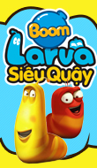 Cập nhật mới: Larva Siêu Quậy