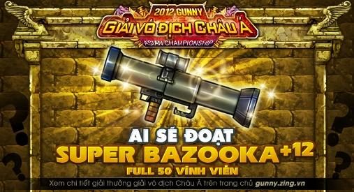SUPER-Bazooka +12 vĩnh viễn cho giải nhất vòng loại tại Việt nam