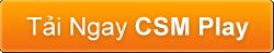 Tải về CSM Play